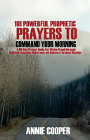 101 Powerful Prophetic Prayers To Command Your Morning