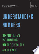 Understanding Numbers Simplify Life S Mathematics Decode The World Around You