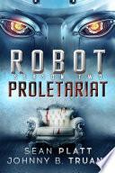 Robot Proletariat  Season Two