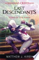 Last Descendants: Assassin's Creed: Tomb Of The Khan : located the first piece of an...