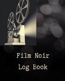 Film Noir Log Book