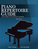 Piano Repertoire Guide: Intermediate and Advanced Literature