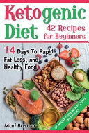 Ketogenic Diet 42 Recipes For Beginners