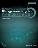 Expert Advisor Programming for MetaTrader 5, Second Edition: Creating Automated Trading Systems in the MQL5 Language
