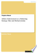 Athlete Endorsement as a Marketing Strategy  Nike and Michael Jordan