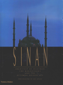 Sinan  architect of Suleyman the magnificent and the Ottoman golden age