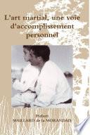 L art martial  une voie d accomplissement personnel