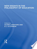 New Essays in the Philosophy of Education  International Library of the Philosophy of Education Volume 13