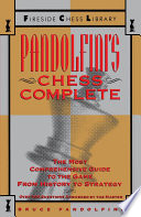 Pandolfini's Chess Complete : the game, covers rules, moves,...