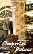 Imperial Palace  Arnold Bennett   Literary Thoughts Edition