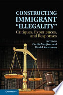 Constructing Immigrant  Illegality