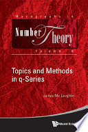 Topics and Methods in q Series