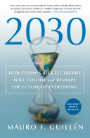 2030: How Today's Biggest Trends Will Collide and Reshape the Future of Everything Book