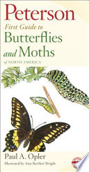 Peterson First Guide to Butterflies and Moths America And Includes Advice On