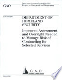 Department of Homeland Security  Improved Assessment and Oversight needed to Manage Risk of Contracting for Selected Services