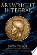 Arkwright Integral : the adventures of luther arkwright and heart of...