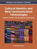 Cultural Identity and New Communication Technologies  Political  Ethnic and Ideological Implications