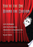 You re the One Behind the Curtain