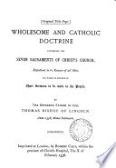 Sermons On The Sacraments Wholesome And Catholic Doctrine Concerning The Seven Sacraments Of Christ S Church Repr In Modern Spelling With A Preface And Biogr Notice By T E Bridgett book