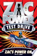 Zac Power Test Drive  Zac s Power On