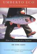 How to Travel with a Salmon   Other Essays