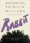Rabbit  A Memoir