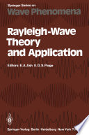 Rayleigh Wave Theory and Application