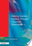 Helping Teachers Develop through Classroom Observation  Second Edition