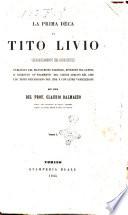 La prima deca di Tito Livio volgarizzamento del buon secolo per cura del prof  Claudio Dalmazzo