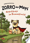 Zorro  der Mops 1   Abenteuer im Bammelwald