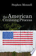 The American Civilizing Process