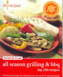 Allrecipes Tried and True All Season Grilling and BBQ