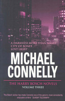 The Harry Bosch Novels  A Darkness More Than Night    City of Bones    Lost Light