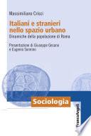 Italiani e stranieri nello spazio urbano  Dinamiche della popolazione di Roma