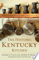 The Historic Kentucky Kitchen Food; They Are Cornerstones Of The Home And