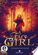 Fire Girl   Gef  hrliche Suche