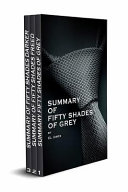 Summary of Fifty Shades of Grey and Fifty Shades Freed and Fifty Shades Darker Boxset