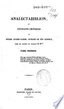 Analectabiblion  ou Extraits critiques de divers livres rares  oubli  s ou peu connus  tir  s du cabinet du mis D R
