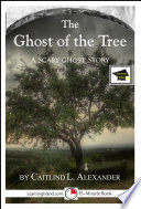 download ebook the ghost of the tree: a 15-minute ghost story for brave souls pdf epub