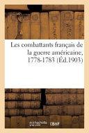 Les Combattants Francais de La Guerre Americaine, 1778-1783
