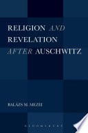 Religion and Revelation after Auschwitz