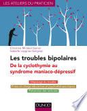 Les troubles bipolaires - 3e éd. - De la cyclothymie au syndrome maniaco-dépressif
