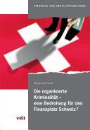 Die organisierte Kriminalität - eine Bedrohung für den Finanzplatz Schweiz?