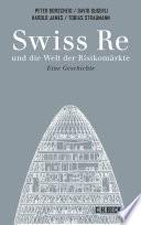Swiss Re und die Welt der Risikomärkte