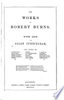 The Works Of Robert Burns Complete In One Volume With Life By Allan Cuningham