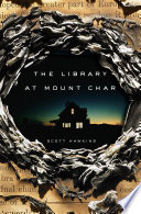 The Library at Mount Char by Scott Hawkins