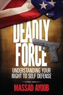 Deadly Force - Understanding Your Right to Self Defense Book Cover