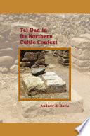 Tel Dan in Its Northern Cultic Context