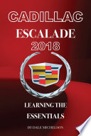 Cadillac Escalade 2018: Learning the Essentials