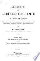 Lehrbuch der Agrikulturchemie in vierzig Vorlesungen